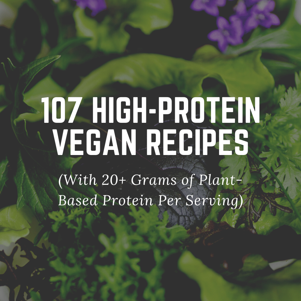 image for 107 high-protein vegan recipes with greens in background